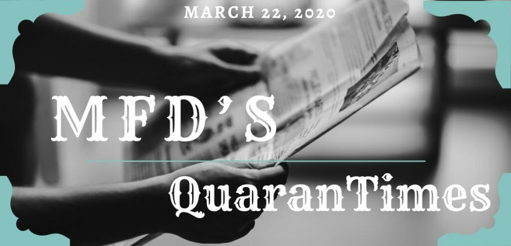 MFD's Weekly QuaranTimes - March 22